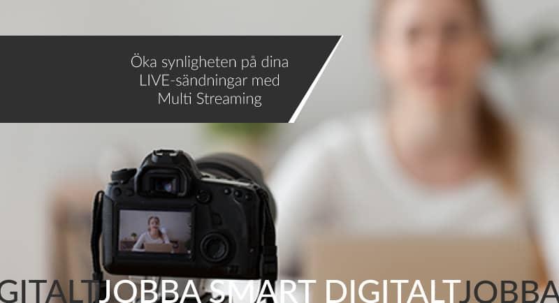 Öka synligheten på LIVE-sändningar med Multi Streaming